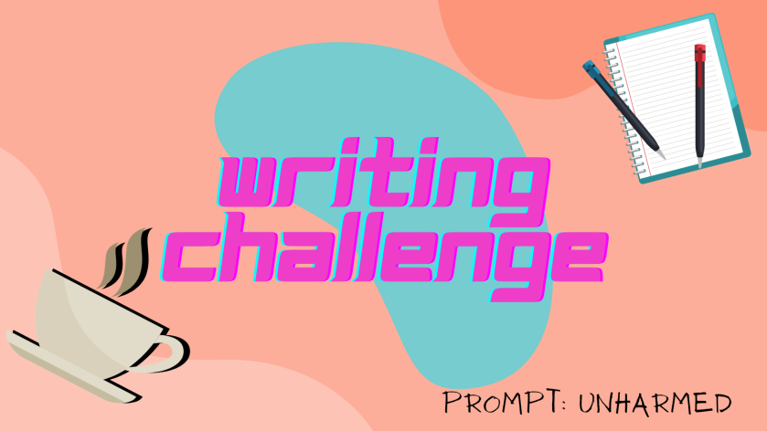 Writing Challenge prompt unharmed